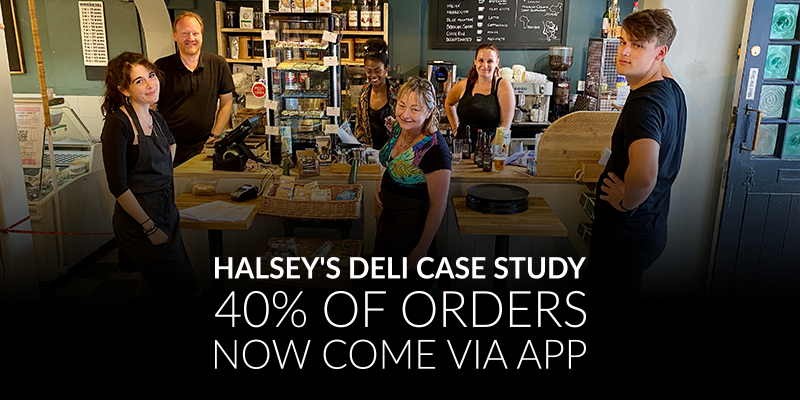 Halsey's Deli Case Study: 40% of Orders Now Come via App